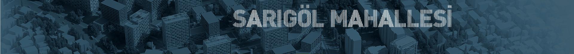 Sarıgöl ve Yenidoğan Mah. Kentsel Tasarım Projesi