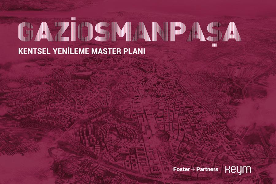 """Gaziosmanpaşa """"Deprem Odaklı Kentsel Dönüşüm Master Planı"""""""